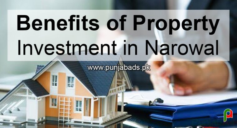 Benefits of Property Investment in Narowal